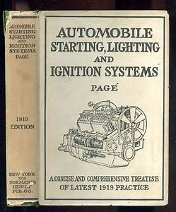 Automobile Starting Lighting And Ignition System Elementary Principal Practical Application Wiring Diagrams And Repair Hints A Complete Exposition Explaining All F