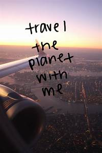 TRAVEL THE WORL... Cute Aviation Quotes