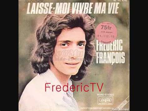 frederic francois laisse moi vivre ma vie youtube