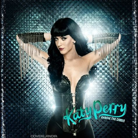 Circle The Drain  Katy Perry Album Art Pinterest