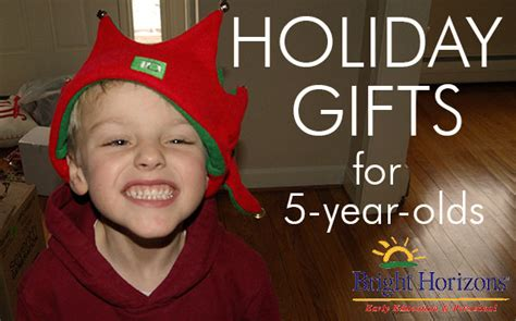 holiday gifts for 5 year olds bright horizons parent blog