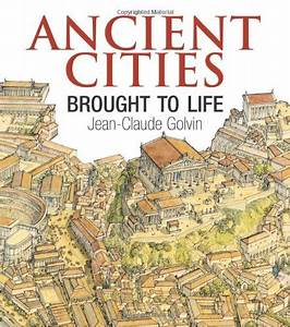 Ancient Cities Brought to Life (Book published June 7 ...