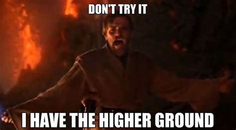 High Ground Memes - 21 most famous star wars quotes mos eisley spaceport