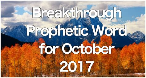 Breakthrough Prophetic Word For October 2017  Fathers Heart Ministry