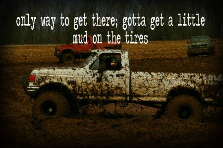 mudding quotes for girls trucks mudding quotes sayings quotesgram