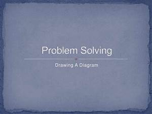 Problem Solving Using A Diagram