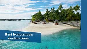 26 best honeymoon destinations chicago tribune With best places to honeymoon
