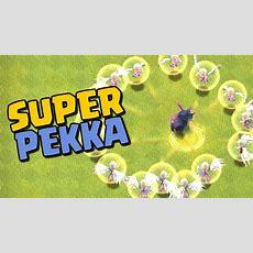 Super Pekka! New Level 6 Pekka & Level 5 Healers  Clash Of Clans Update 2017 Youtube