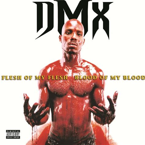 The True Story Behind Dmxs Flesh Of My Flesh Blood Of My