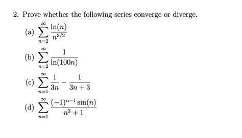 solved 2 prove whether the following series converge or chegg