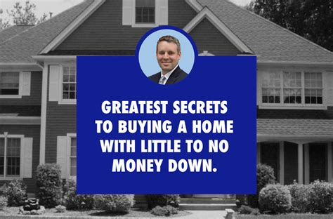 3 of the greatest secrets of buying a home with little to no money down