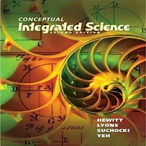 Conceptual Integrated Science 2nd Edition By Hewitt Lyons