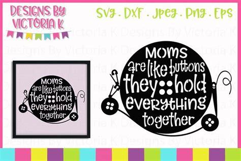 Da click aquí y descarga mother's day bundle 15 gráfico · window, mac, linux · última actualización 2020 · licencia comercial incluída ✓. Mothers Day svg, Moms are like buttons, SVG, DXF, PNG ...