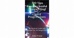 100 Tips For Successful Songwriting  Chord Progressions  A