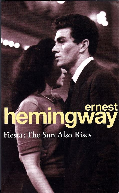 sun  rises ernest hemingway quotes quotesgram
