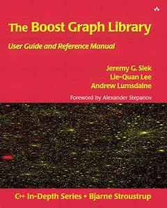 Boost Graph Library  The  User Guide And Reference Manual