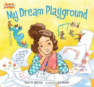My Dream Playground | Children's Book Council