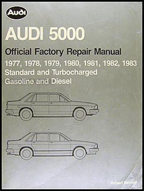 service manuals schematics 1986 audi 5000s free book repair manuals 1977 1983 audi 5000 bentley repair shop manual