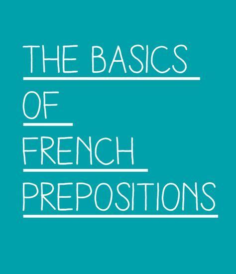 The Basics of French Prepositions | French prepositions ...