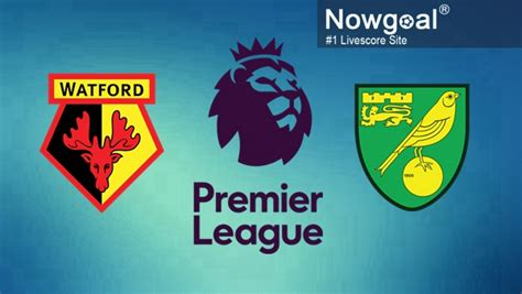 Watford VS Norwich City   Nowogoal Tips & Predictions with ...