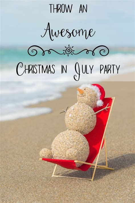 throw  awesome christmas  july party