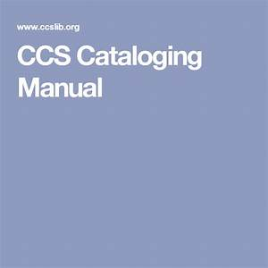 Ccs Cataloging Manual  With Images