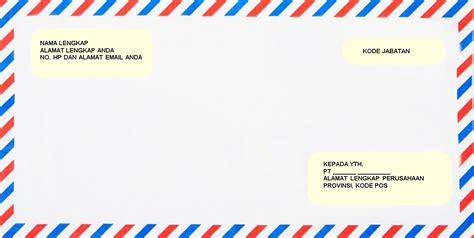 Penulisan Alamat Surat Di Lop Lamaran Kerja by Tips Membuat Surat Lamaran Kerja Yang Baik