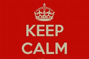 Keep Calm Wallpapers, Pictures, Images  Keep