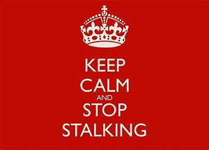 Stop Stalking Me Quotes. QuotesGram