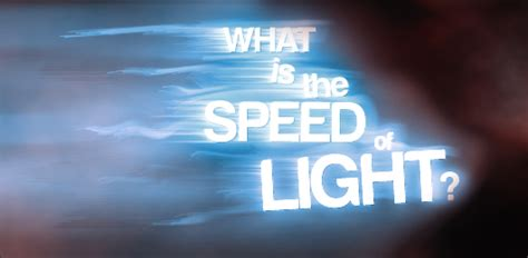what is the speed of light what is the speed of light
