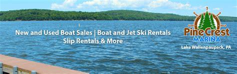 Boat Rentals Lake Wallenpaupack Pennsylvania by Pine Crest Marina Lake Wallenpaupack Boat Rentals Jet Ski