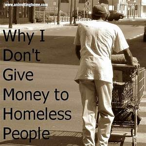 why i don't give money to homeless people - Living Well ...