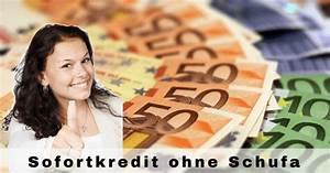 Schufa Sofort Online : sofortkredit ohne schufa online sofort kredit schnell u unkompliziert zum g nstigen sofortkredit ~ Yasmunasinghe.com Haus und Dekorationen