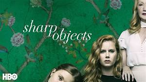 Don't Miss Ou... Sharp Objects
