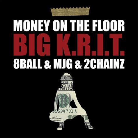 Money On The Floor Big Krit Soundcloud big k r i t feat 8ball mjg 2 chainz quot money on the
