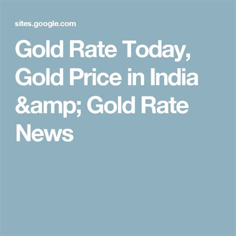 India Gold Rate 16 Best Gold Rate In India Gold Price In India Gold