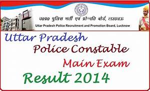 Uttar Pradesh Up Police Constable Main Exam Result 2014