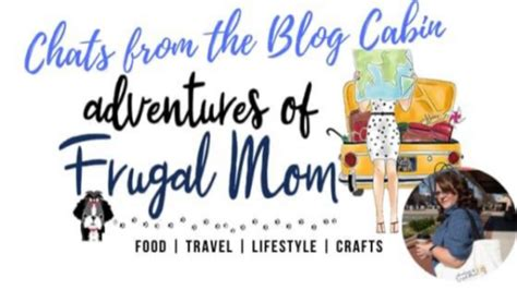 Chats From The Blog Cabin | Adventures of Frugal Mom