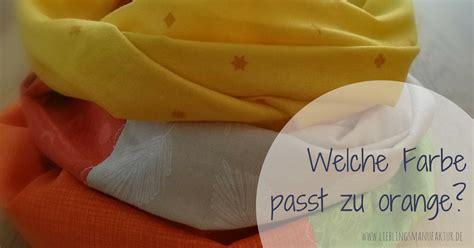 Welche Farben Ergeben Türkis by Welche Farbe Passt Zu Orange Farbkombinationen