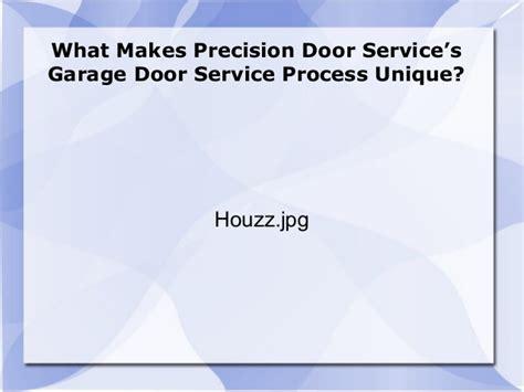precision door service what makes precision door service s garage door service