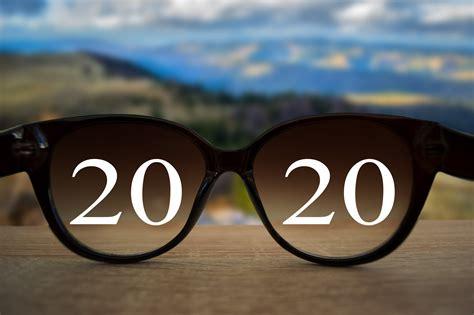 Get 20 20 Vision In 2020