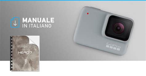 manuale italiano gopro hero silver gratuito