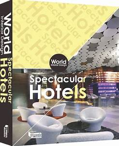 world interior design spectacular hotels phoenix book With interior design books name