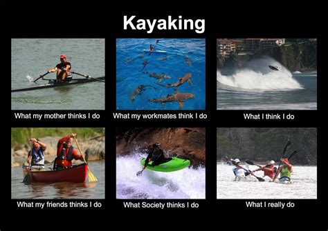 Kayaking Memes - 20 funny canoeing meme pictures and photos you have ever seen
