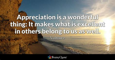 Appreciation Is A Wonderful Thing It Makes What Is