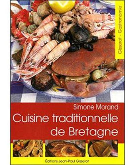 livre de cuisine traditionnelle cuisine traditionnelle de bretagne broché morand achat livre achat prix fnac