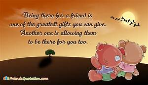 Being There for a Friend is One of the Greatest Gifts You ...