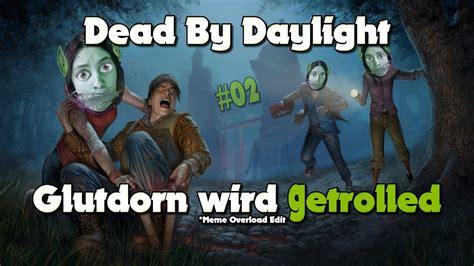 Dead By Daylight Memes - dead by daylight trololol meme overload 02 youtube