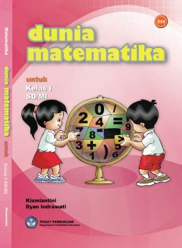 Ika fuzi anggrainy, nurdasila darsono, t.roli ilhamsyah putra. Download Buku Matematika untuk Siswa Kelas 1 SD atau MI ...