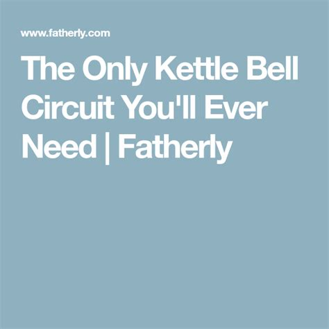 kettlebell workout kettle bell circuit fatherly only ll ever need muscle build exercises fitness